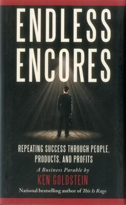 Book Endless Encores: Repeating Success Through People, Products, and Profits by Ken Goldstein