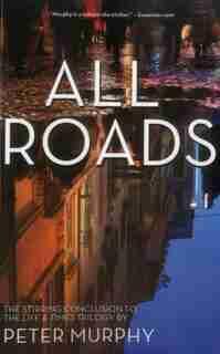 All Roads by Peter Murphy