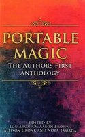 Portable Magic: The Authors First Anthology