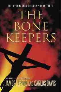 The Bone Keepers de James Lepore