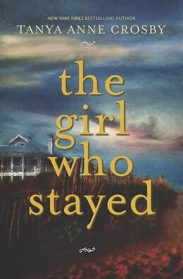 Book The Girl Who Stayed by Tanya Anne Crosby