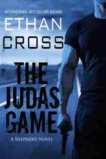 The Judas Game: A Shepherd Thriller by Ethan Cross