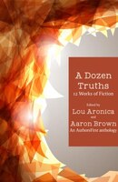 A Dozen Truths: 12 Works Of Fiction