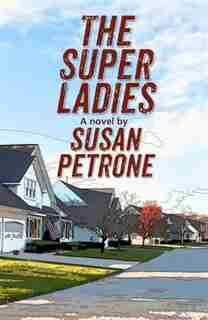 The Super Ladies by Susan Petrone