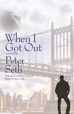 When I Got Out by Peter Seth