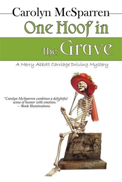 One Hoof In The Grave: A Mossy Creek Carriage Driving Mystery by Carolyn Mcsparren