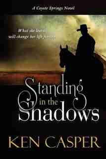 Standing In The Shadows by Ken Casper