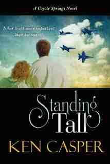 Standing Tall by Ken Casper