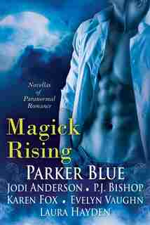 Magick Rising by Parker Blue