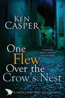One Flew Over the Crow's Nest by Ken Casper