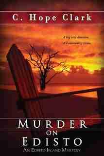 Murder on Edisto by C. Hope Clark