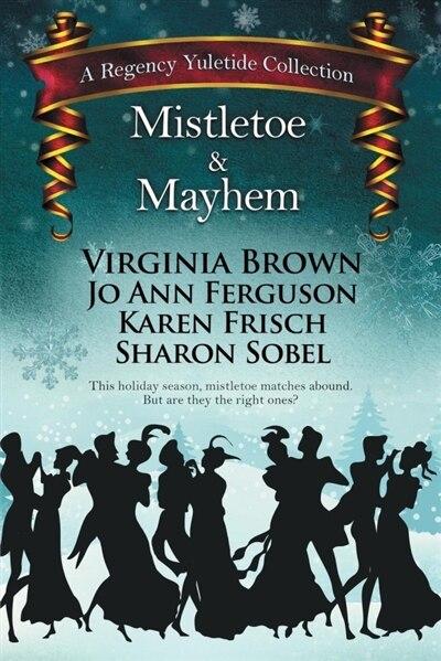 Mistletoe & Mayhem by Virginia Brown