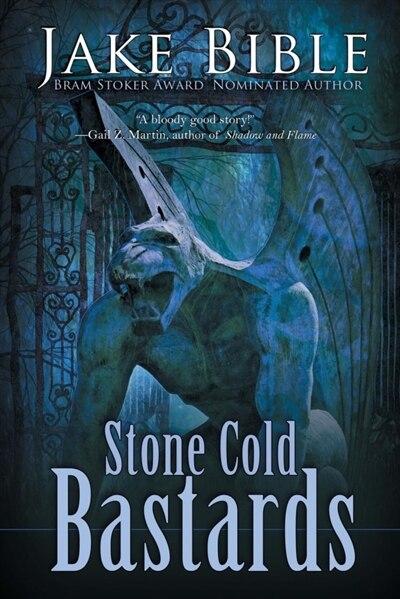 Stone Cold Bastards by Jake Bible