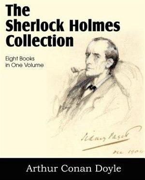 The Sherlock Holmes Collection by Arthur Conan Doyle