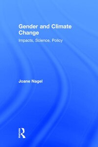 Gender and Climate Change: Science, Skepticism, Security, and Policy