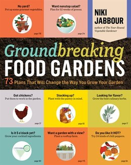 Book Groundbreaking Food Gardens: 73 Plans That Will Change the Way You Grow Your Garden by Niki Jabbour