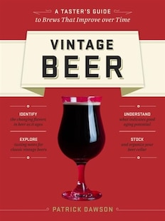 Vintage Beer: A Taster's Guide to Brews That Improve over Time