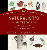 The Naturalist's Notebook: An Observation Guide And 5-year Calendar-journal For Tracking Changes In…