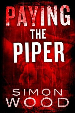 Book Paying the Piper by Simon Wood