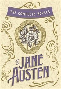 Book The Complete Novels of Jane Austen: Emma, Pride and Prejudice, Sense and Sensibility, Northanger… by Jane Austen