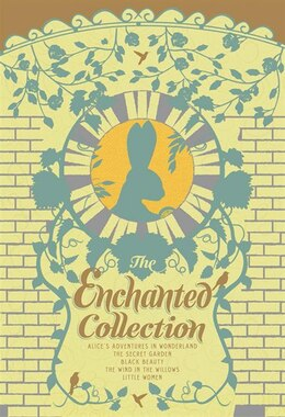 Book The Enchanted Collection: Alice's Adventures in Wonderland, The Secret Garden, Black Beauty, The… by Anna Sewell