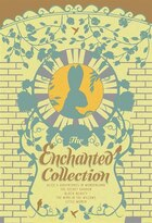 The Enchanted Collection: Alice's Adventures in Wonderland, The Secret Garden, Black Beauty, The…