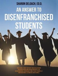 Answer to Disenfranchised Students: High School Credit-Recovery and Acceleration Programs…