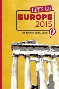 Let's Go Europe 2015: The Student Travel Guide
