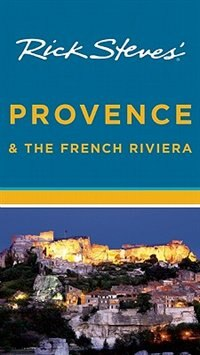 Book Rick Steves' Provence and the French Riviera by Rick Steves
