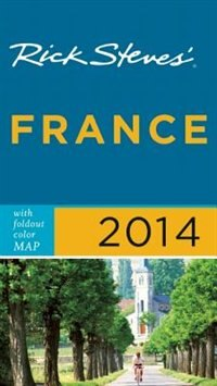 Book Rick Steves' France 2014 by Rick Steves