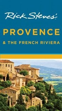 Book Rick Steves' Provence & the French Riviera by Rick Steves