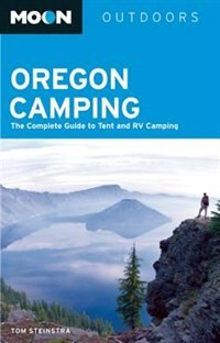 Moon Oregon Camping: The Complete Guide to Tent and RV Camping