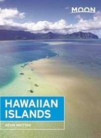 Moon Hawaiian Islands: Island Hopping Guide