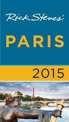 Book Rick Steves Paris 2015 by Rick Steves