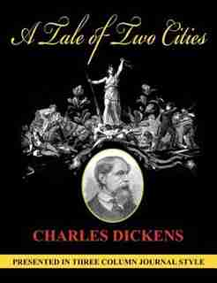 A Tale Of Two Cities (unabridged, Column Style) by Charles Dickens