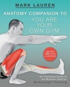 You Are Your Own Gym Anatomy Companion: An Illustrated Guide to the Muscles Used for Bodyweight…