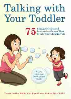 Talking with Your Toddler: 75 Fun Activities and Interactive Games that Teach Your Child to Talk by Teresa Laikko