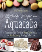 Baking Magic with Aquafaba: Transform Your Favorite Vegan Treats with the Revolutionary New Egg…