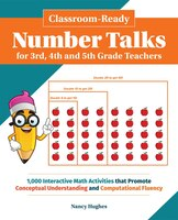 Classroom-Ready Number Talks for Third, Fourth and Fifth Grade Teachers: 1000 Interactive Math…