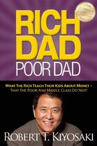 Rich Dad Poor Dad: What The Rich Teach Their Kids About Money - That The Poor And Middle Class Do…