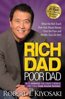 Book Rich Dad Poor Dad: What the Rich Teach Their Kids About Money That the Poor and Middle Class Do Not! by Robert T. Kiyosaki