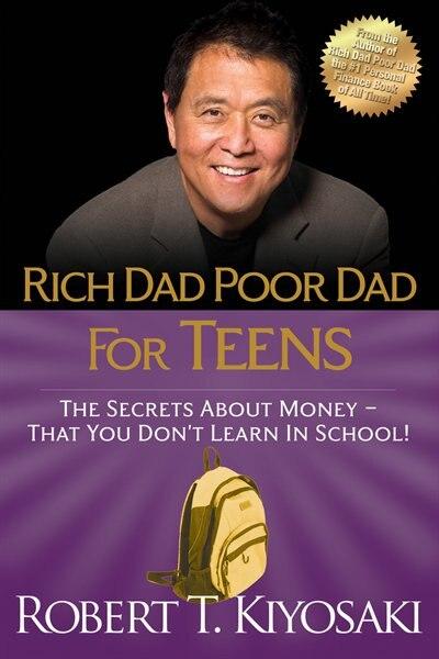 Rich Dad Poor Dad for Teens: The Secrets about Money--That You Don't Learn in School! de Robert T. Kiyosaki