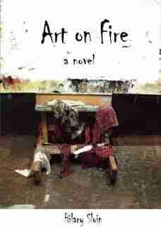 Art on Fire by Hilary Sloin