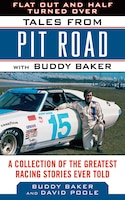 Flat Out and Half Turned Over: Tales from Pit Road with Buddy Baker