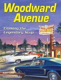 Woodward Avenue: Cruising The Legendary Strip