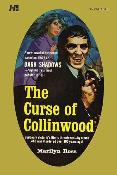 Dark Shadows The Complete Paperback Library Reprint Volume 5: The Curse Of Collinwood by Marilyn Ross