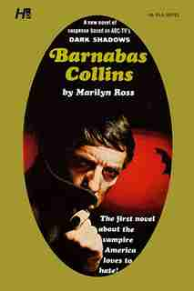 Dark Shadows The Complete Paperback Library Reprint Volume 6: Barnabas Collins by Marilyn Ross