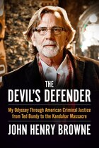 The Devil's Defender: My Odyssey Through American Criminal Justice From Ted Bundy To The Kandahar…