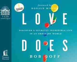 Love Does - Audiobook: You Can Be Secretly Incredible by Bob Goff