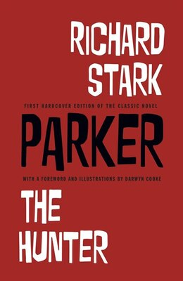 Book Parker: The Hunter By Richard Stark With Illustrations By Darwyn Cooke by Richard Stark